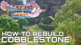 Dragon Quest XI HΟW TO REBUILD COBBLESTONE