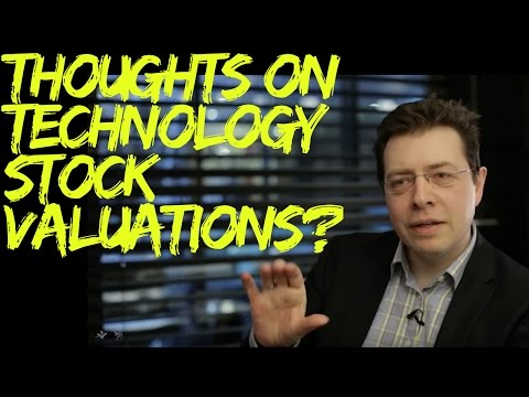 What are your thoughts on current technology stock valuations?