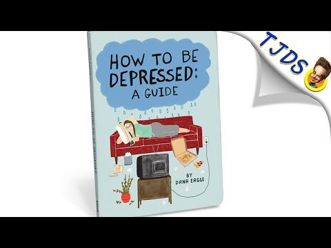 How To Be Depressed: A Guide - Super Funny