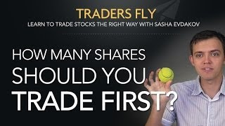 How Many Shares or Option Contracts Should You Trade First?