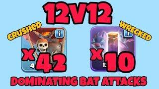 42 LOONS 10 BAT SPELLS TH12 v 12!!! crazy bat spell war attacks! COC | CLASH OF CLANS
