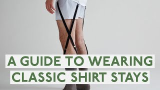 sharp&dapper - A Guide to Shirt Stays