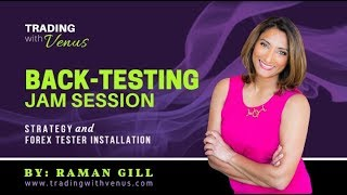 Back-Testing Jam Session: Strategy and Forex Tester Installation - Forex Trading Strategy