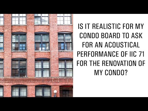 Is it realistic for my condo board to ask for an IIC 71 for my condo renovation ?