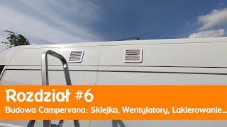 #6 Budowa kampera, sklejka na ściany, wentylatory i dławik przez dach