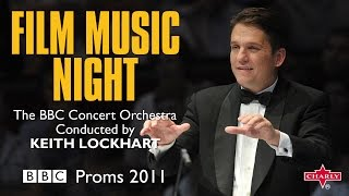 BBC Concert Orchestra conducted by Keith Lockhart - BBC Proms 2011: Film Music Night