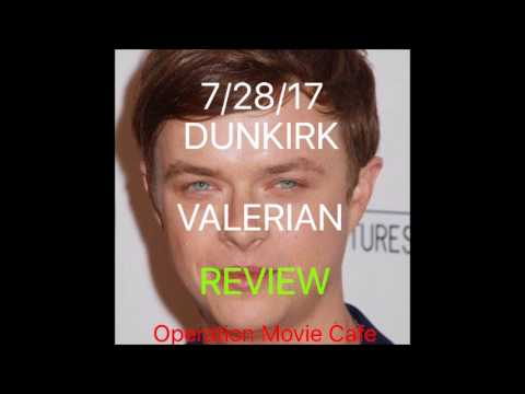 Operation Movie Cafe - DUNKIRK, VALERIAN, and GIRLS TRIP REVIEWS PODCAST *DANE DEHAAN SPECIAL