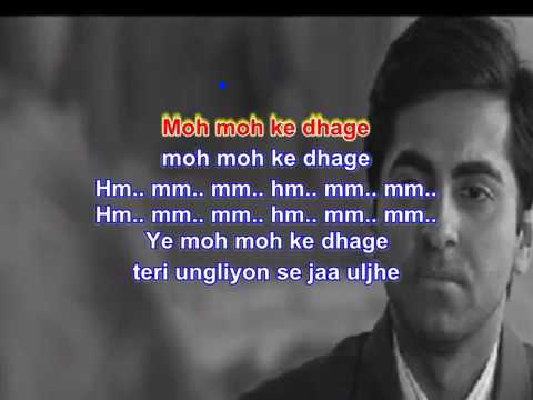 Karoke of with lyrics Moh moh ke dhaage