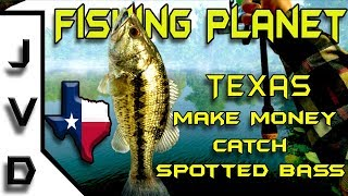 Fishing Planet 2017 Tips | Ep 4 | How to Make Money Fast | Catch Bass in Texas | Lone Star Lake