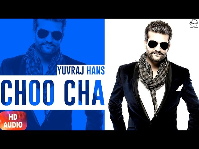 Choo Cha (Full Audio Song) | Yuvraj Hans | Punjabi Audio Song | Speed Records