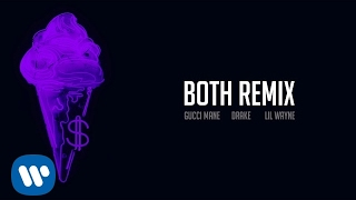 Gucci Mane - Both Remix feat. Drake & Lil Wayne [Official Audio]