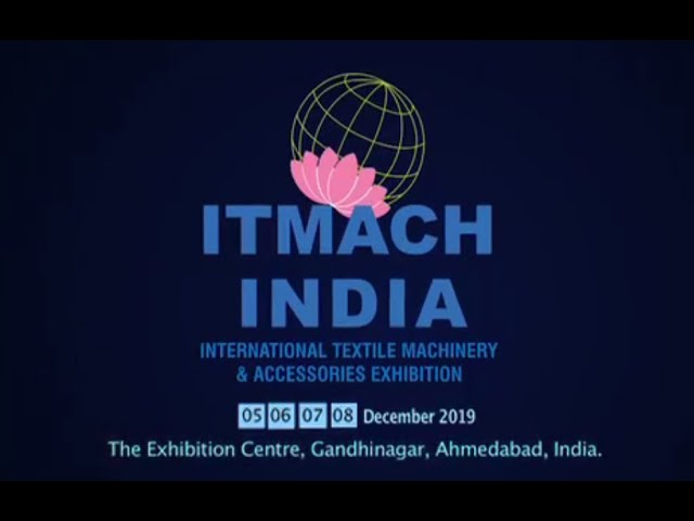 ITMACH India 2019 Textile Machinery Exhibition