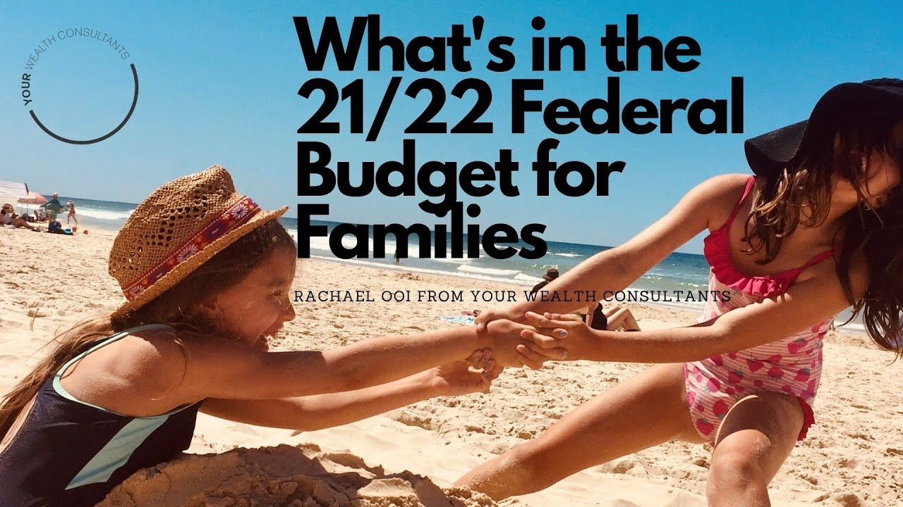 What has the 2021/22 Federal BUdget done for Families?