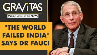 Gravitas | Rich countries let India down: America's top infectious disease expert