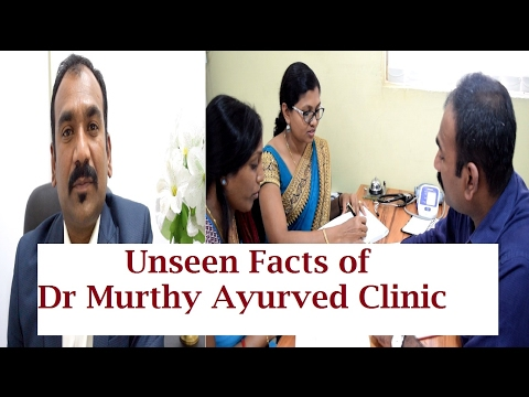 Dr Murthy Ayurved Clinic | Unseen Facts | Top Ayurvedic Clinic in Bangalore