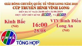 THVL| Kinh Bắc Bắc Ninh (Nữ) - VTV Bình Điền Long An (Nữ)|Giải Bóng Chuyền Quốc Tế Cúp THVL Năm 2019