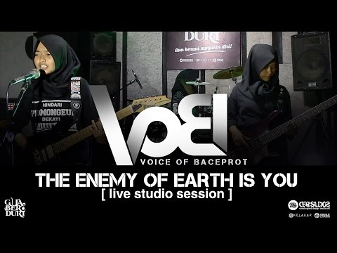 VOB (VOICE OF BACEPROT) - THE ENEMY OF EARTH IS YOU | LIVE STUDIO SESSION GUA BERDURI