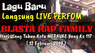 #65 _ Live Perfom Blasta Rap Family Lagu Terbaru SA PUNYA KO PUNYA  hut kota MERAUKE 117  2019