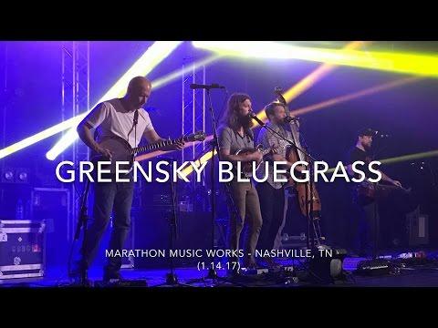 Greensky Bluegrass - Marathon Music Works - Nashville, TN (1.14.17)