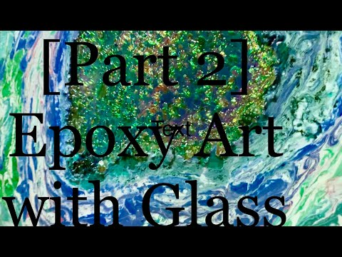[Part 2] Art Abstract💥 Pouring Epoxy Resin w Homemade Glass COOL EFFECTS Tutorial How-TO SEEANDYMAY