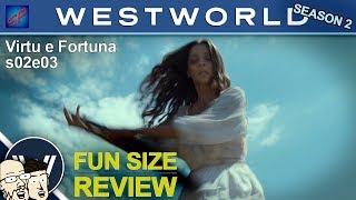"""Westworld s02e03 - Quick Review: """"Virtu e Fortuna"""""""