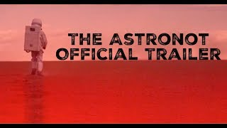 The Astronot - Official Trailer