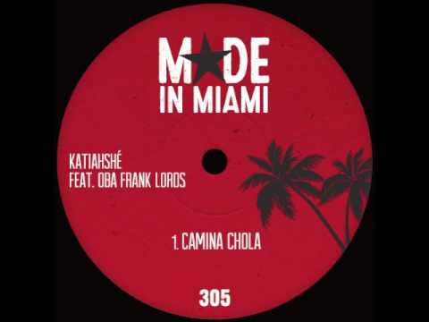 Katiahshé - Camina Chola feat. Oba Frank Lords