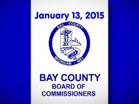 Bay County Board of Commissioners Meeting - January 13, 2015