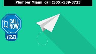 Emergency Plumber Miami | call (305)-539-3723