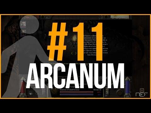 [FR]Arcanum - Marchatravers Ep. 11 (walkthrough)