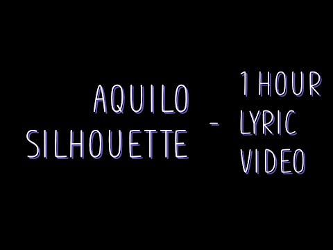 Aquilo Silhouette Lyrics 1 Hour