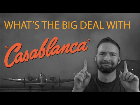 Casablanca: WHAT'S THE BIG DEAL??