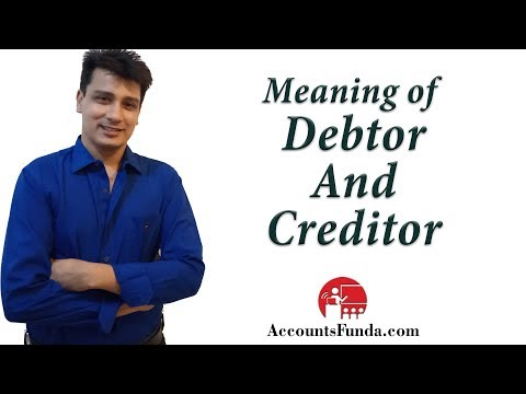 Meaning of Debtor and Creditor by CA Deepak Lalwani