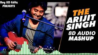 8D Audio New Arijit singh Songs special mushup | Remix | Bass Boosted | | Roy 8D Editz