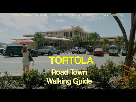 CRUISE: TORTILLA BVI. Road Town Walking Guide. Jean's film for Doris Visits