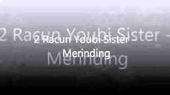 2 Racun Youbi Sister   Merinding Video Lirik