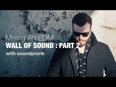 How To Make EDM Wall Of Sound : Part 2 - Getting Punchy Kick and Bass