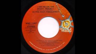 Ultra High Frequency - We