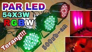 UNBOXING PARLED 54x3W LAMPU SOROT RGBW PANGGUNG 54 LED.