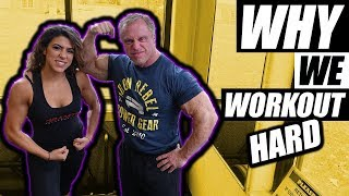 Why We Train So Hard | In The Gym & In Life
