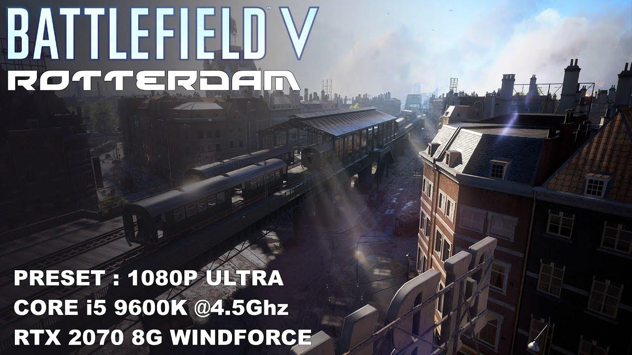 BF V : Rotterdam Domination | Core i5 9600K @4 5Ghz - RTX 2070 8G | FSP  Performance Test