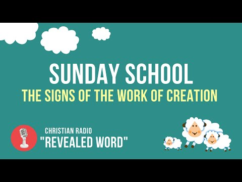 The Signs Of The Work Of Creation | Sunday School