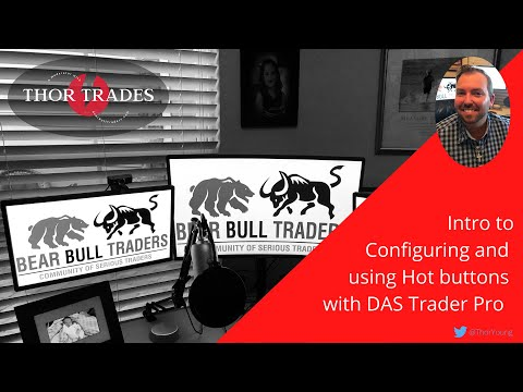 Thor Trades - Intro to Configuring and using Hot Buttons in DAS Trader Pro