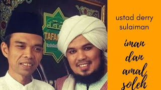 Iman amal soleh .ust derry sulaiman