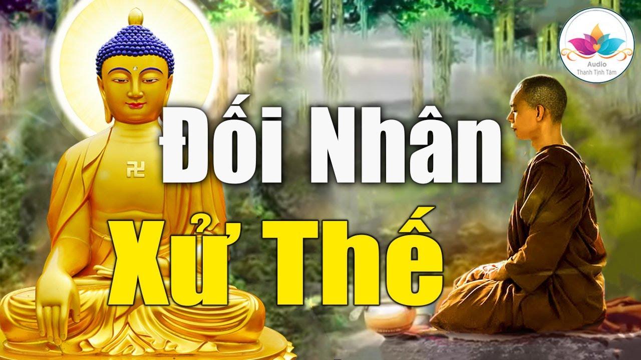 Lời Phật Dạy Rất Hay Về Đạo Đức Làm Người Và Cách Đối Nhân Xử Thế #RẤT_HAY