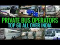TOP 60 PRIVATE BUS OPERATORS-ALL OVER INDIA-THE RAJU NOW
