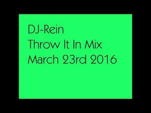 DJ-Rein - Throw it in mix