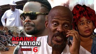 Against The Nation Season 6 FINALE - Zubby Michael 2018 Latest Nigerian Nollywood Movie Full HD