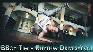Rhythm Drives You - Bboy Tim - JuBaFilms