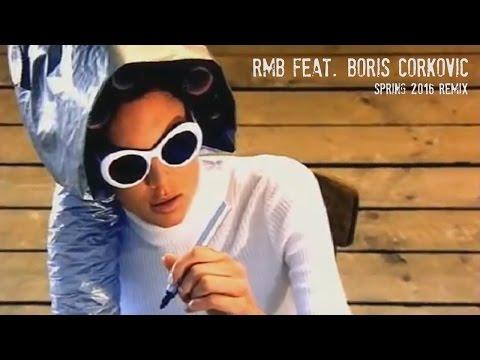 RMB feat  Boris Corkovic  -  Spring 2016 Remix
